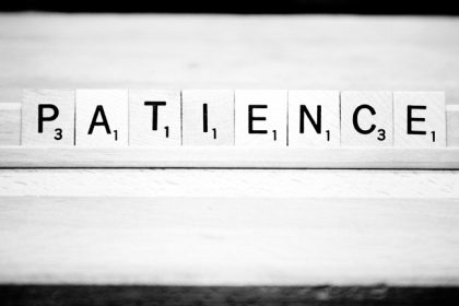 Cultive la patience !